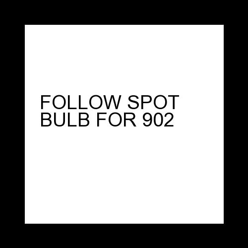 FOLLOW SPOT BULB FOR 902