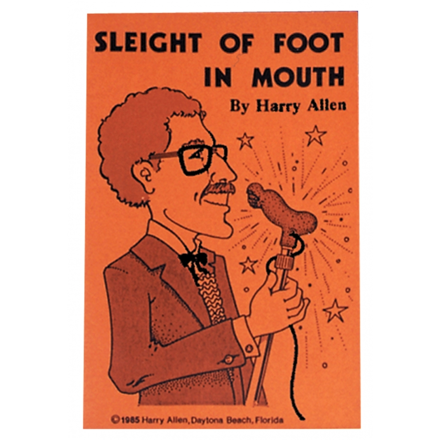 SLEIGHT OF FOOT IN MOUTH